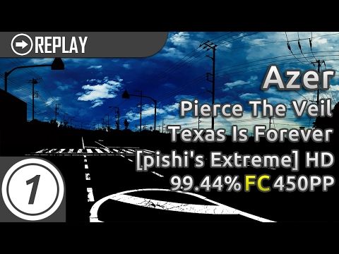 Azer   Pierce The Veil - Texas Is Forever [pishi's Extreme] +HD 99.44% FC #1 450pp