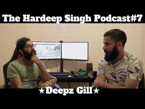 #103 - The Hardeep Singh Podcast #7 - Deepz Gill