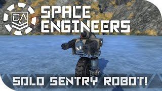 Space Engineers Spotlight  Solo Sentry Robot By Deathlok L17