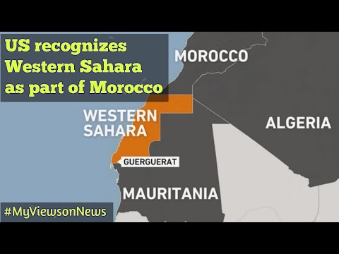 Morocco recognizes Israel in return for US recognition of Western Sahara as part of Morocco