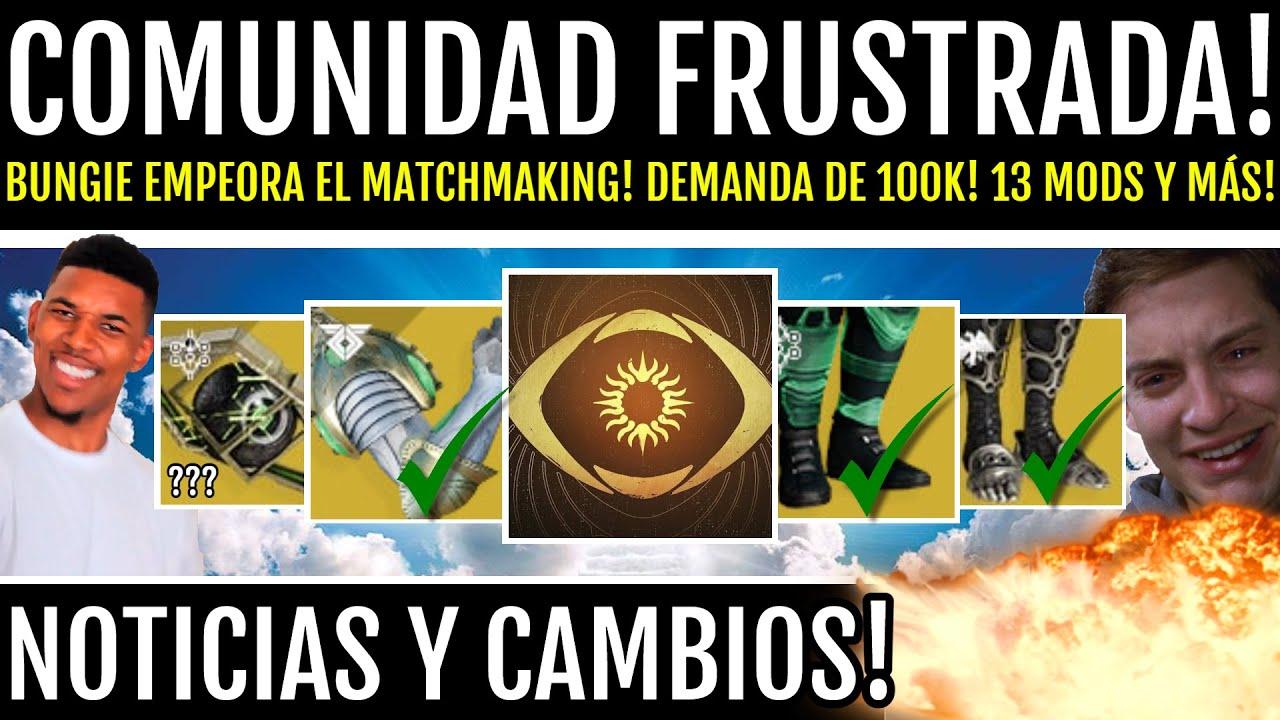 Download COMUNIDAD FRUSTRADA! 13 MODS! BUNGIE EMPEORA EL MATCHMAKING! DEMANDA DE 100K Y MÁS! | Destiny 2