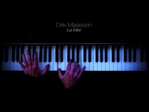 Dirk Maassen - La Mer (Solo Piano)