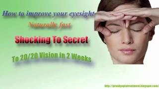 How To Improve Your Eyesight Naturally Fast
