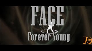 FACE – Forever Young (КЛИП) by FanCloud