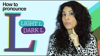 The L in American English - How to get it right! | Dark L | Light L