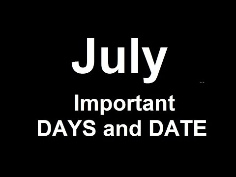 July Important Days and Dates (Remember via Short trick)