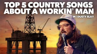 Top 5 Country Songs about a Workin' Man w/ Dusty Slay