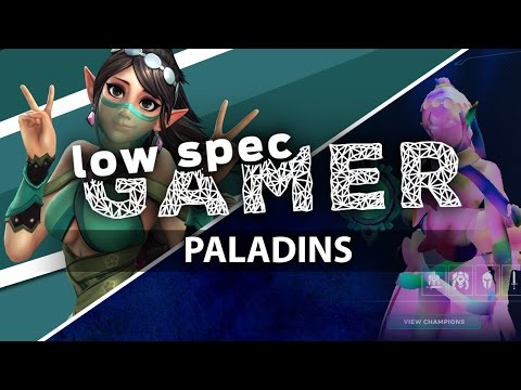 Super low graphics in Paladins for low end computer (OUTDATED)