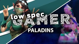 Super low graphics in Paladins for low end computer