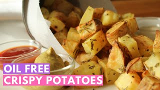Healthy side dishes: oil free crispy potatoes!