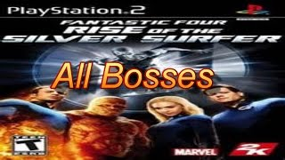 Fantastic Four Rise of the Silver Surfer All Bosses PS2