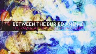 Between The Buried and Me - Lunar Wilderness [The Parallax: Hypersleep Dialogues]