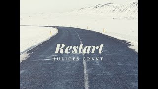 Julices Grant - Restart