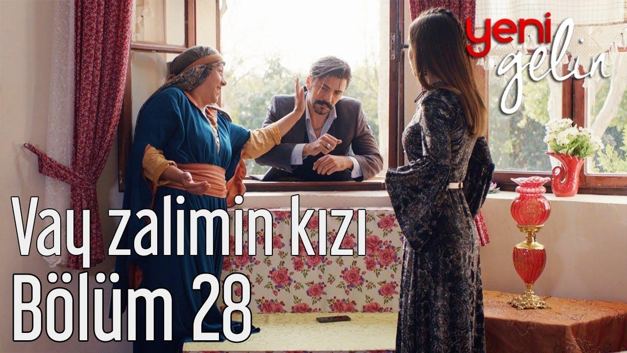 Yeni Gelin 28. Bölüm - Vay Zalimin Kızı