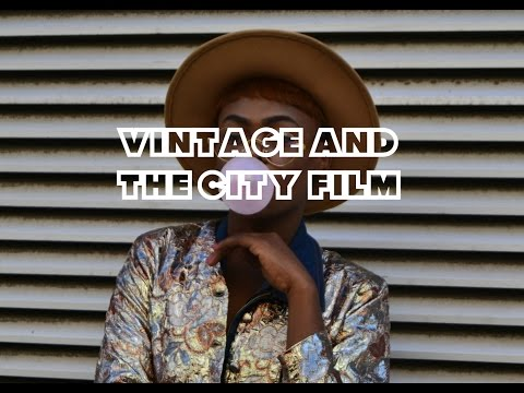 VINTAGE AND THE CITY FILM | Cape Town 2016