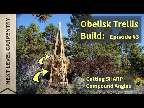 Garden Obelisk Trellis Part 3: Cutting SHARP Compound Angles