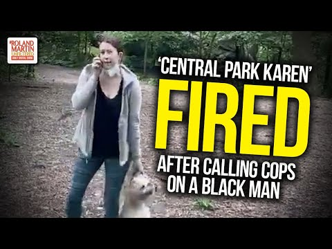 'Central Park Karen' FIRED After Calling Cops On A Black Man & Falsely Accusing Him Threatening Her