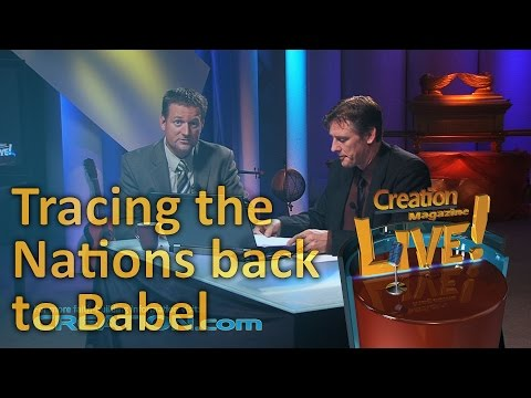 Tracing the nations back to Babel (Creation Magazine LIVE! 3-12)