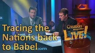 Tracing the nations back to Babel (Creation Magazine LIVE! 3-12) by CMIcreationstation