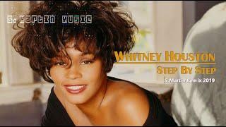 Whitney Houston - Step By Step (S.Martin Remix 2019)