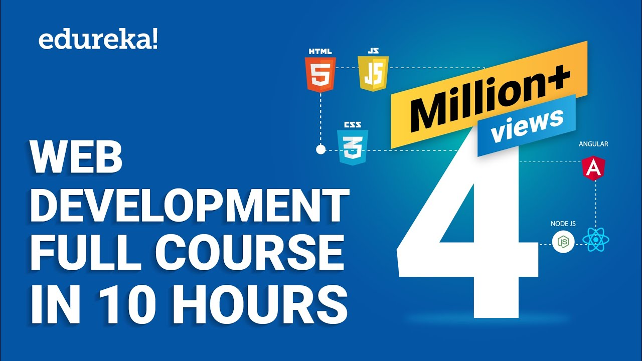 Web Development Full Course 10 Hours Learn Web Development From Scratch Edureka Youtube