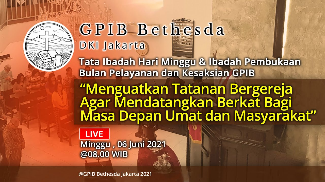 Ibadah Hari Minggu & Ibadah Pembukaan Bulan Pelayanan dan Kesaksian GPIB (06 Juni 2021)