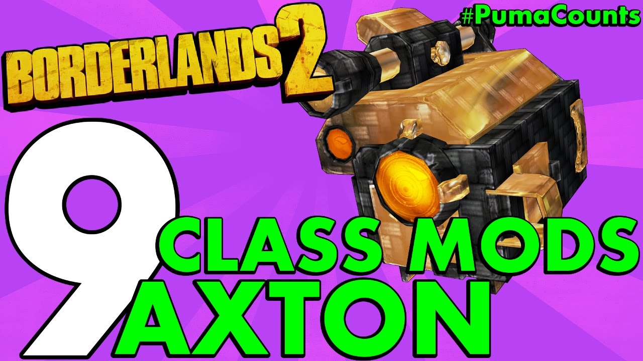 Top 9 Best Regular and Legendary Class Mods for Axton the Commando in  Borderlands 2 #PumaCounts