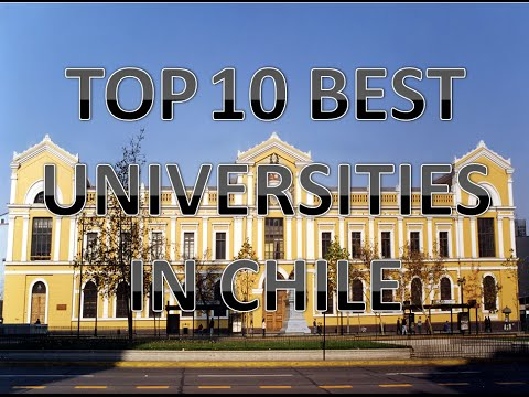 Top 10 Best Universities In Chile/Top 10 Mejores Universidades De Chile