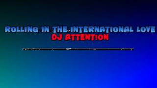 Rolling in the International Love (Original Mix) - Dj Attent!on
