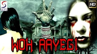 Woh Aayegi  - Horror Action Thriller Hindi Movie Trailer 2016 HD
