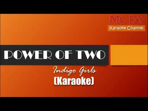 [KARAOKE]Power of Two - Indigo Girls