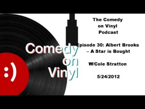 The Comedy on Vinyl Podcast - Episode 30: Albert Brooks - A Star Is Bought