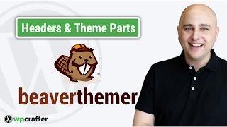 Beaver Themer Öğretici - Özel WordPress Başlıklarını & Tema Parçaları Oluşturmak
