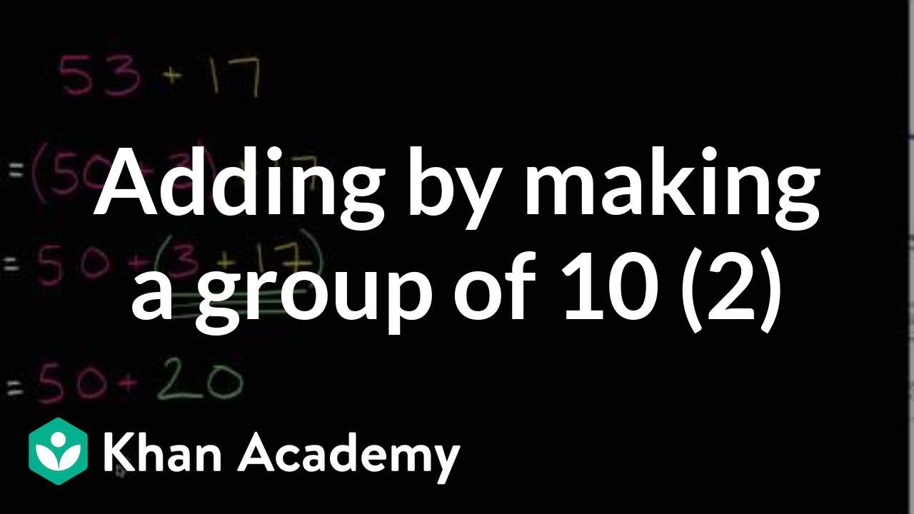 medium resolution of Adding 53+17 by making a group of 10 (video)   Khan Academy