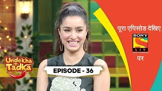 Shraddha Has Never Got Sister Zoned | Undekha Tadka | Ep 36 | The Kapil Sharma Show Season 2