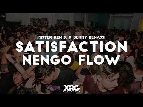 Satisfaction Ñengo Flow (Xirgo Mashup)