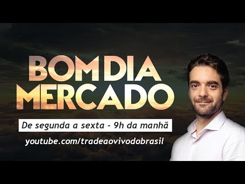 🔴 Bom Dia Mercado - 22 de Maio de 2019