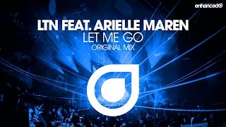 LTN feat. Arielle Maren - Let Me Go (Original Mix) [OUT NOW]