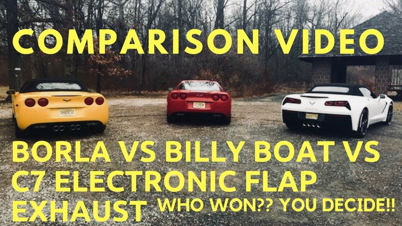 C6 CHEVY CORVETTE BORLA EXHAUST VS BILLY BOAT BULLETS AND C7 EXHAUST???