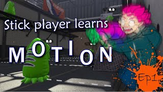 Stick Player Learns Motion - Ep1