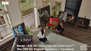 No 309 Buray Ask Mi Lazim Do We Need Love