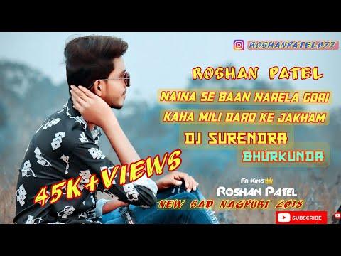 Naina Se Baan Marale Gori Re Kaha Mili Dard Ke Jakham Remix By Dj SuReNdRa Bhurkunda New Sad Nagpuri