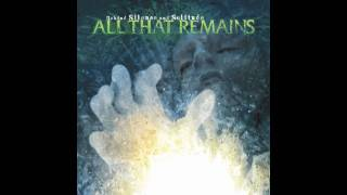 All That Remains - Home To Me[HD]
