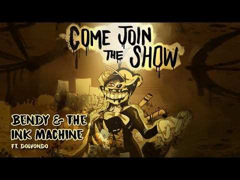 """BENDY AND THE INK MACHINE SONG ▶️ """"Come And Join The Show"""" (Ft. Dolvondo)"""
