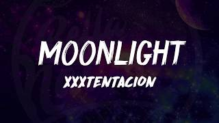 XXXTentacion - Moonlight (Lyrics)
