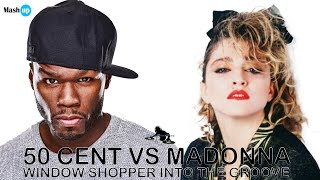 Window Shopper Into The Groove - 50 Cent Vs Madonna - Paolo Monti Mashup 2021
