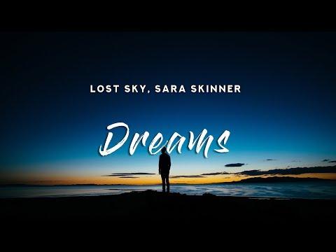 Lost Sky - Dreams Pt. II (Lyrics) Feat. Sara Skinner