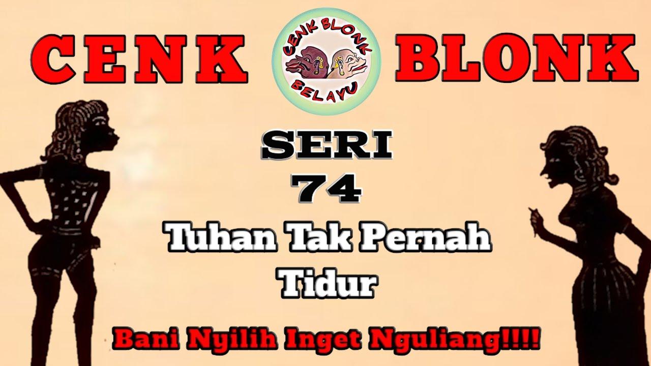 Wayang Cenk Blonk Seri 74 Tuhan Tidak Pernah Tidur
