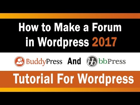 How to Make a Forum in Wordpress 2017 | Buddypress and BBPre