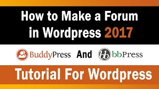 How to Make a Forum in Wordpress 2017 | Buddypress and BBPress Tutorial For Wordpress⭐